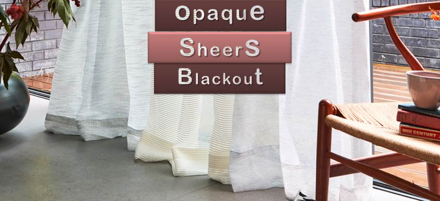 Opaque sheer and blackout curtains